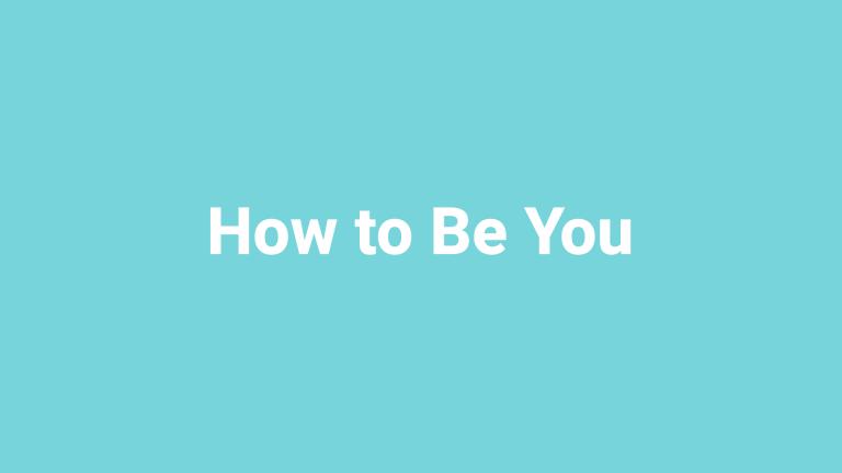 Chris Cirak - How to Be You